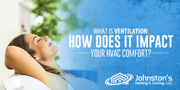 What is Ventilation: How Does it Impact Your HVAC Comfort?