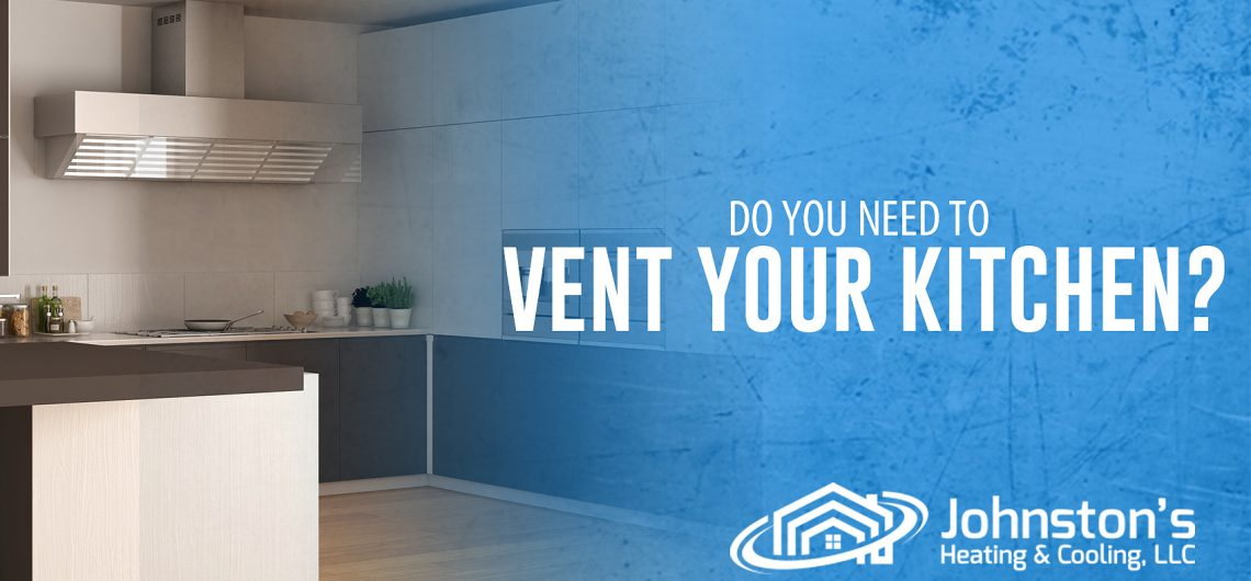 Do You Need to Vent Your Kitchen?