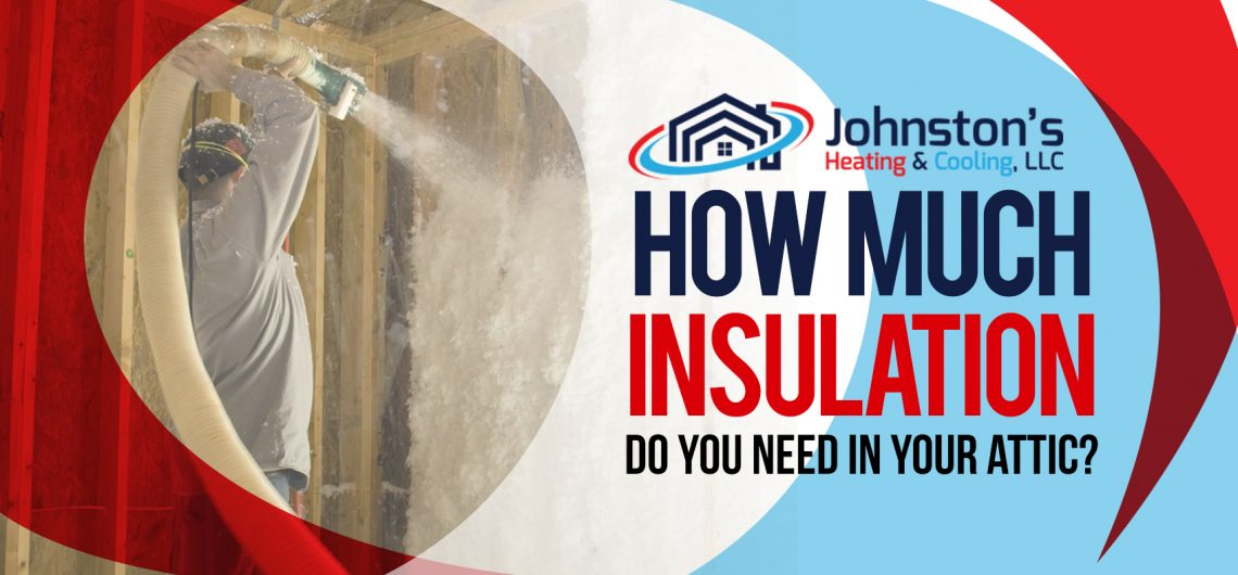 How Much Insulation Do You Need in Your Attic?