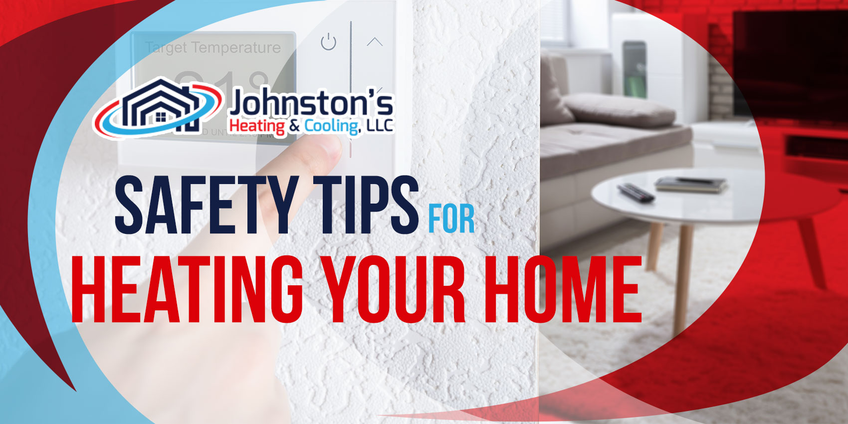 Safety Tips for Heating Your Home