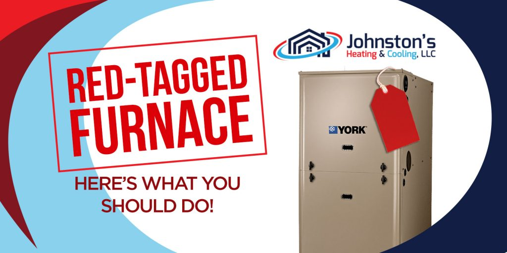 Red-Tagged Furnace? Here's What You Should Do!