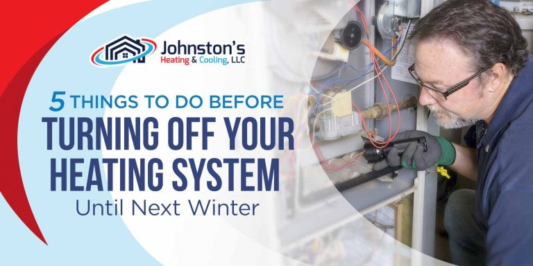 5 Things to Do Before Turning Off Your Heating System Until Next Winter