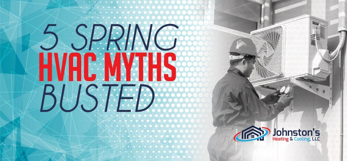 5 Spring HVAC Myths Busted