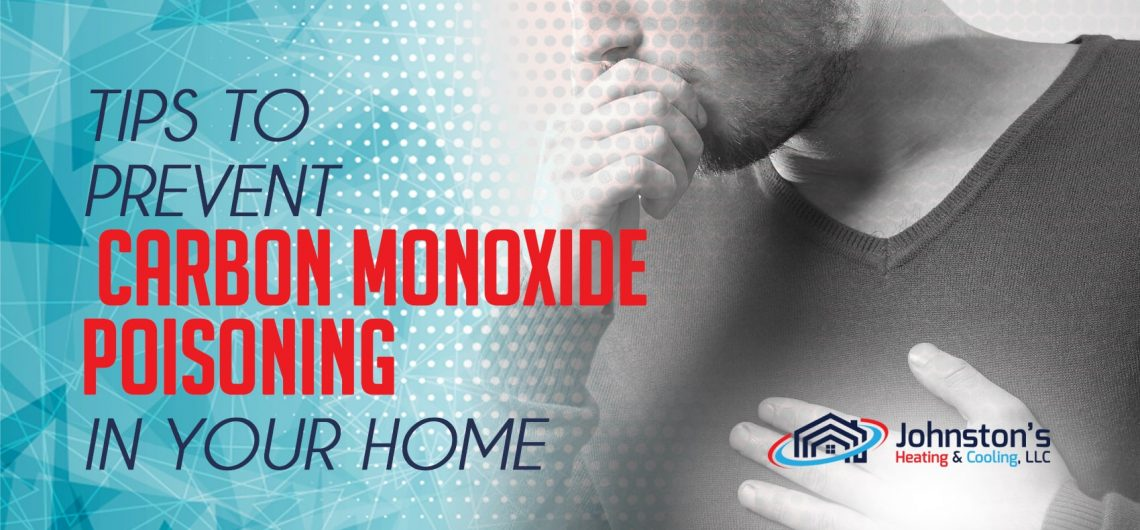 Tips to Prevent Carbon Monoxide Poisoning in Your Home
