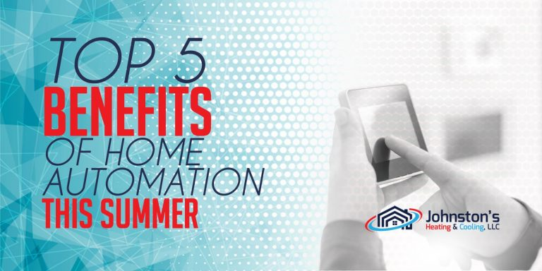 Top 5 Benefits of Home Automation This Summer