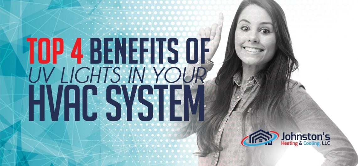 Top 4 Benefits of UV Lights in Your HVAC System