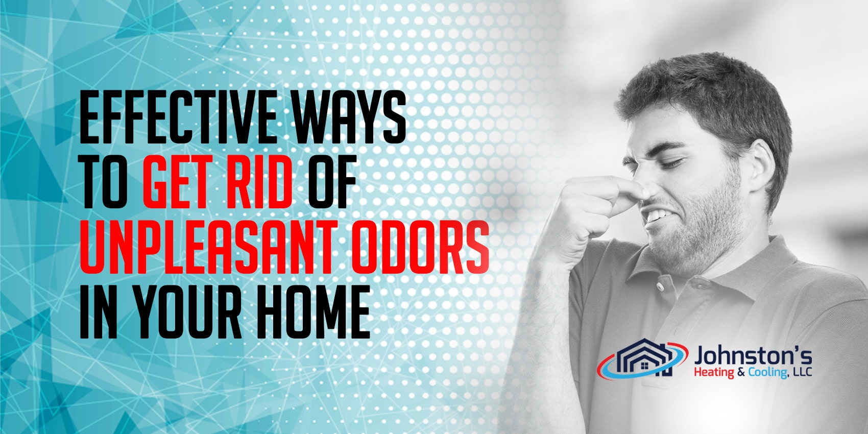 Effective Ways to Get Rid of Unpleasant Odors in Your Home
