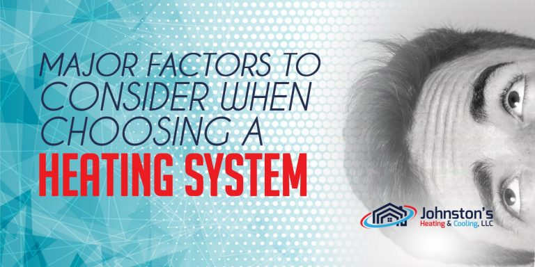 Major Factors To Consider When Choosing A Heating System