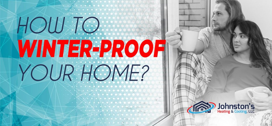 How to Winter-Proof Your Home?