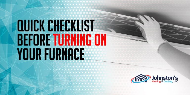 Quick Checklist Before Turning On Your Furnace