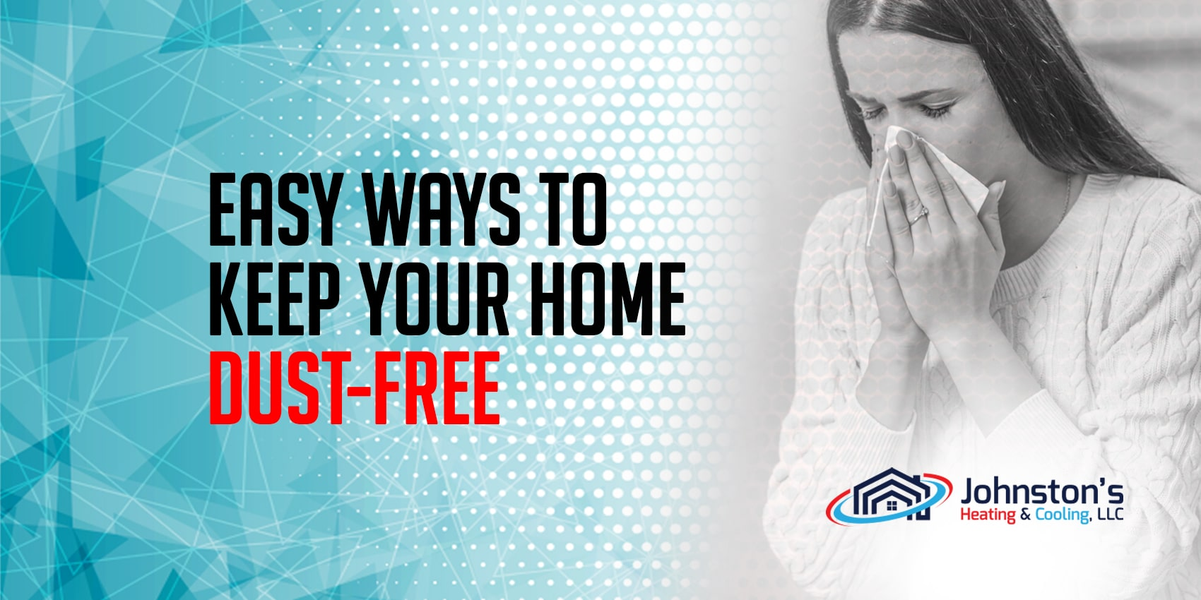 Easy Ways to Keep Your Home Dust-Free