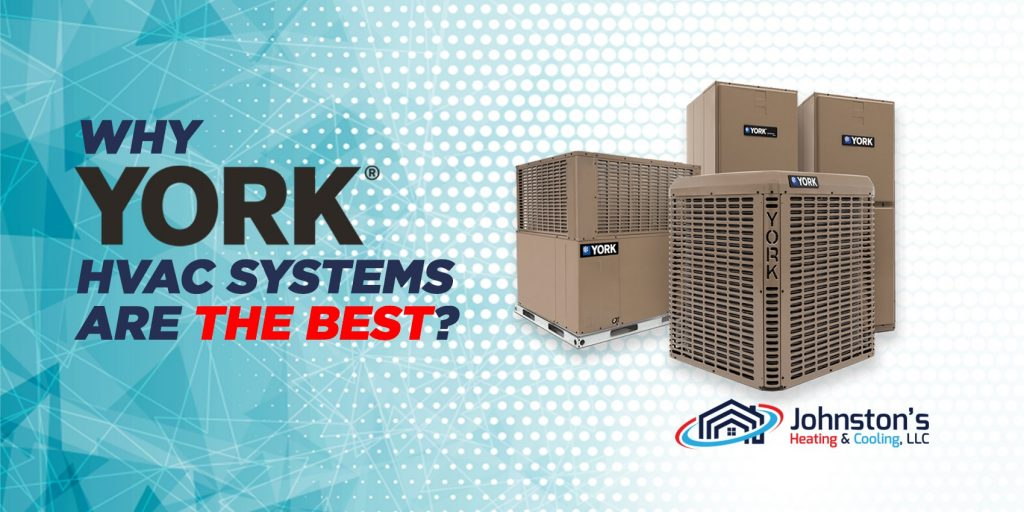 Why YORK HVAC Systems Are The Best?