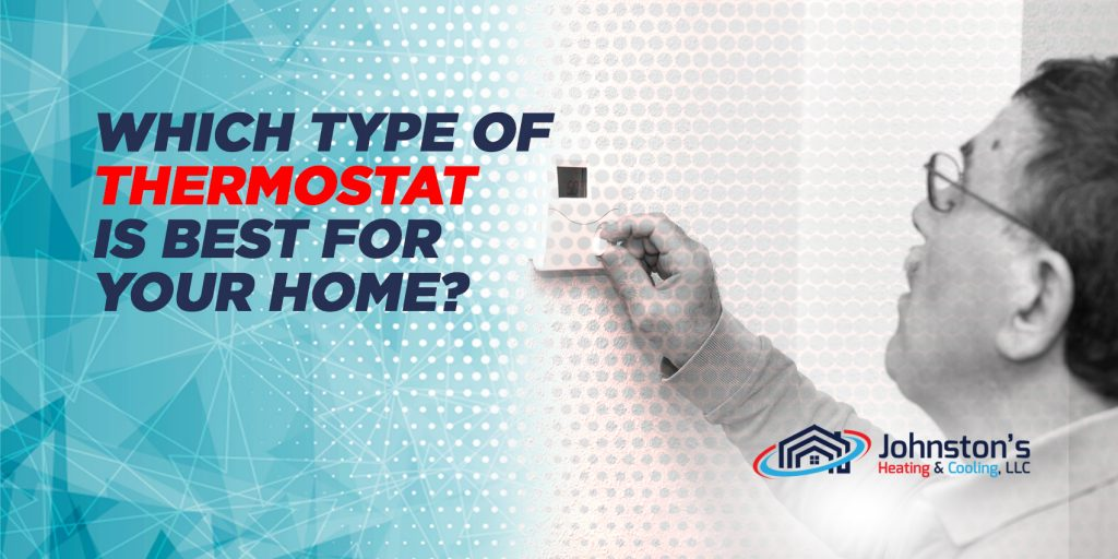 Which Type of Thermostat is Best For Your Home?
